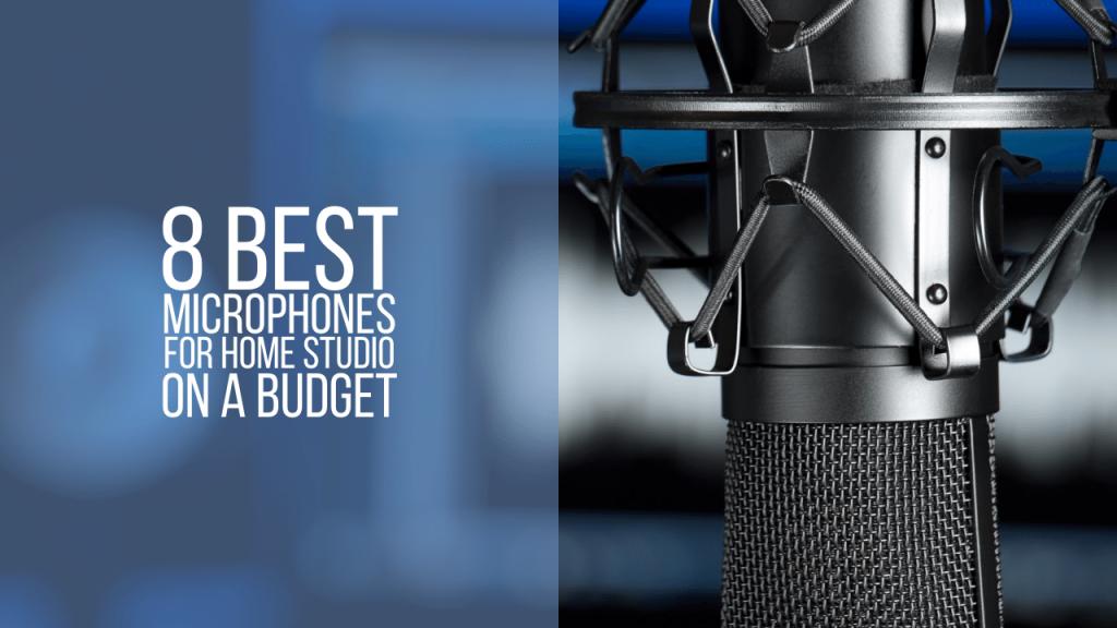 8 best microphones for home studio